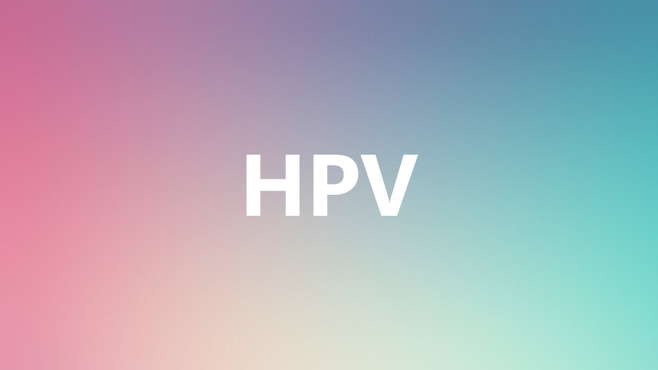 papilloma virus pronunciation intraductal papilloma caused by hpv