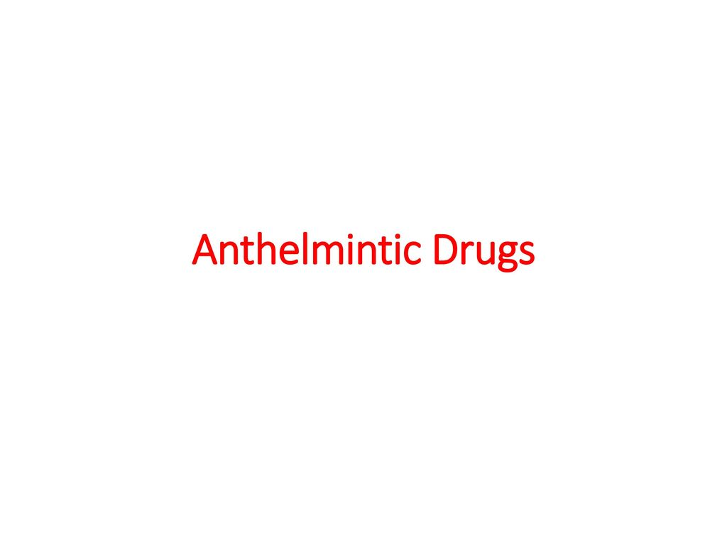 anthelmintic drugs in man